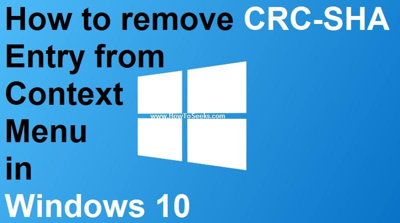 How to remove CRC SHA Entry From Context Menu in Windows 10