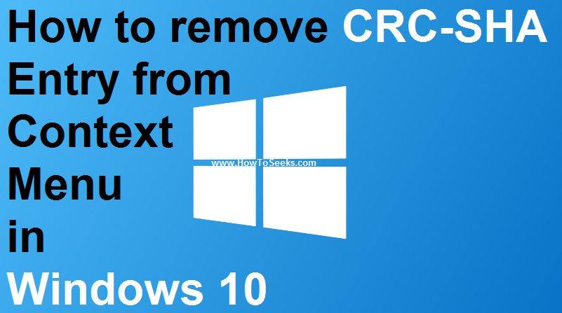 How to remove CRC-SHA Entry From Context Menu in Windows 10